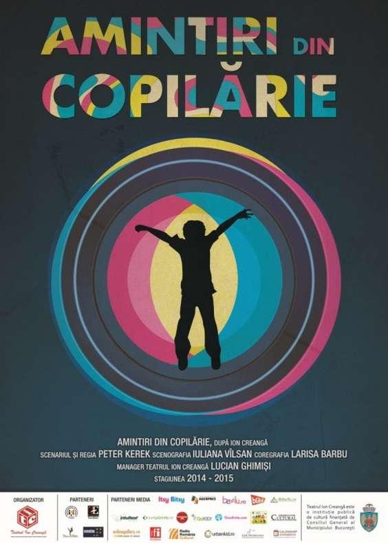 Afis Amintiri din Copilarie _ Teatrul Ion Creanga