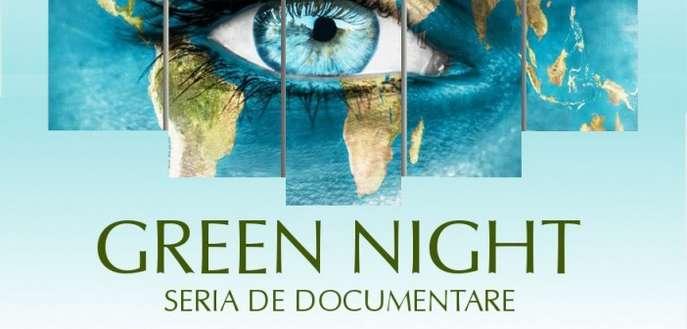 GREEN NIGHT. Seria de Documentare legate de nutritie, mediu si protectia animalelor