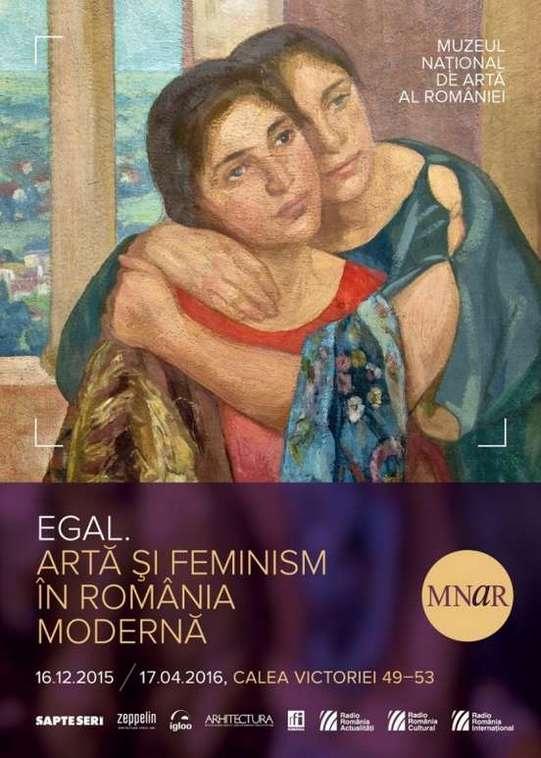 MNAR EGAL. Arta si feminism in Romania moderna
