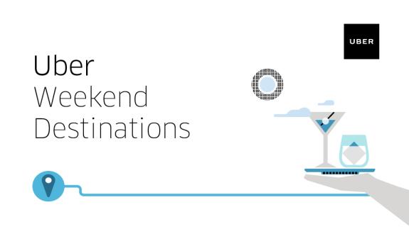 Uber Weekend Destinations