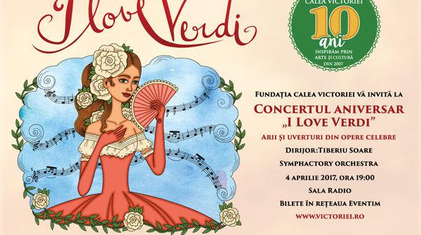 """10 ani de Fundația Calea Victoriei: Concert Aniversar """"I Love VERDI"""": Arii și uverturi din opere celebre"""