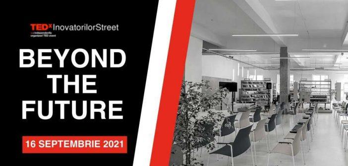 Beyond the Future, primul eveniment marca TEDxInovatorilorStreet, îi îndeamnă pe români la inovație